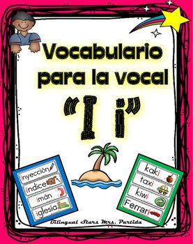 Vocabulario de la vocal I i Letra Ii Contenido de este documentopara la vocal I i12 tarjetas de vocabulario para la vocal i al principio de la palabra12 tarjetas de vocabulario para la vocal i al final de la palabra16 tarjetas de vocabulario para la vocal i en medio de la palabraBilingual Stars Mrs.