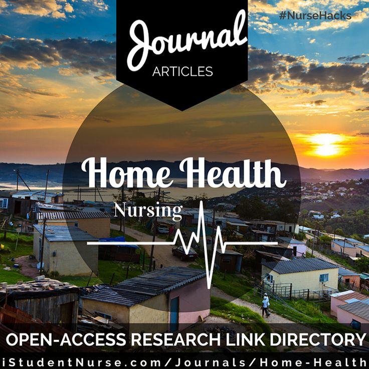 Home Health Nursing Journal Articles Collection at iStudentNurse. Links to peer-reviewed, open-access articles on hospice, palliative care, WOCN, & related topics.