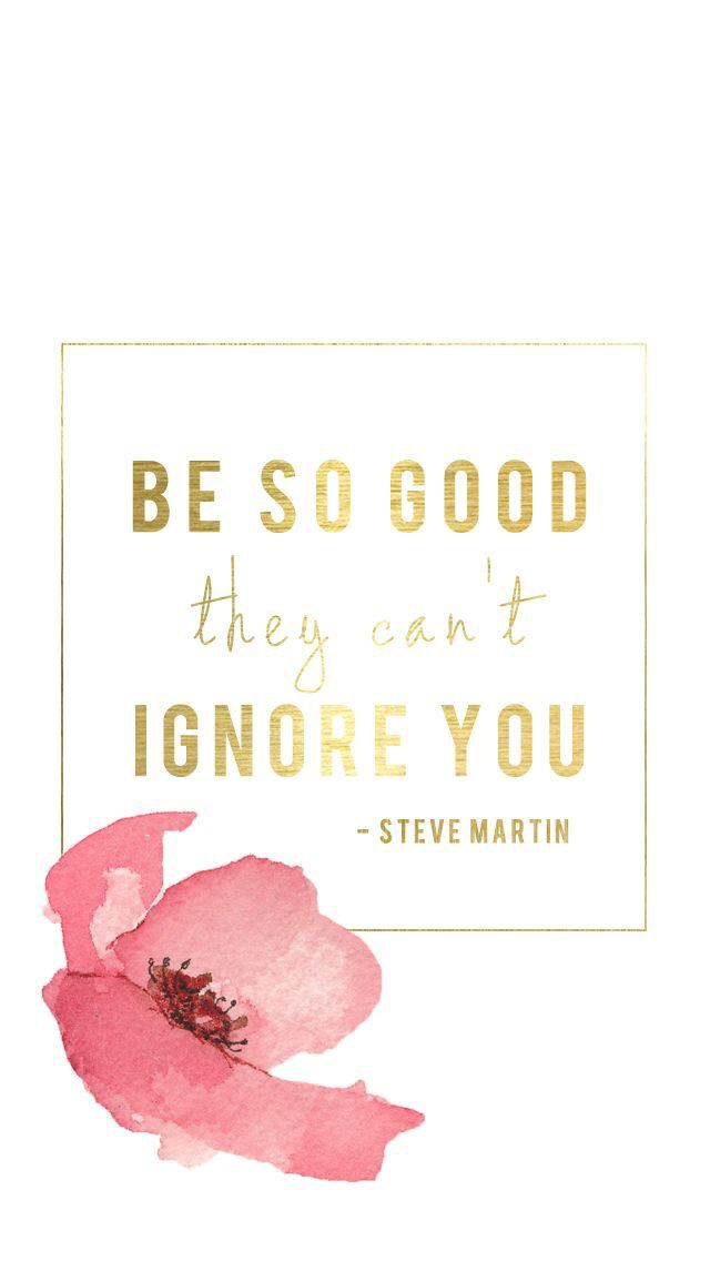 #quote Be so good, the cant ignore you