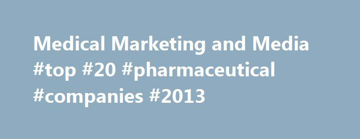 Medical Marketing and Media #top #20 #pharmaceutical #companies #2013 http://pharma.remmont.com/medical-marketing-and-media-top-20-pharmaceutical-companies-2013/  #pharma marketing news # Physicians are seeking beyond-the-pill services from drugmakers, but few sales reps shares details with docs about these programs, a new report finds. Diabetes is one of the most stubborn conditions to treat effectively. Drugmakers are turning to machine learning, online coaching, and gamification…