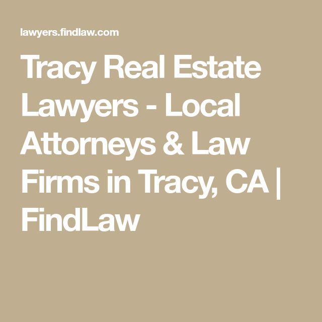 Tracy Real Estate Lawyers - Local Attorneys & Law Firms in Tracy, CA | FindLaw