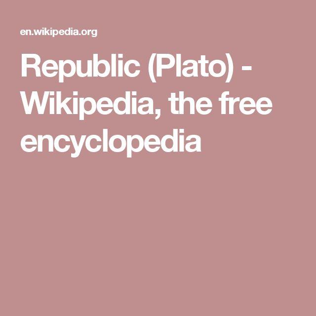 Republic (Plato) - Wikipedia, the free encyclopedia