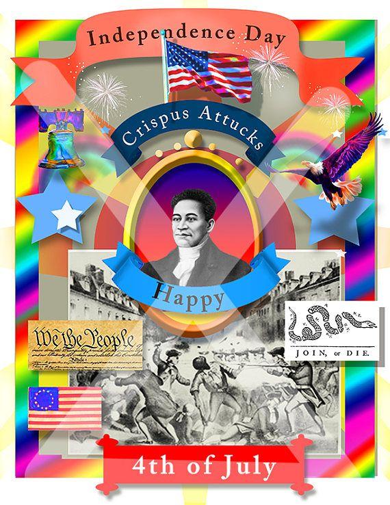 Printable  July 4th Independence Day Art Crispus Attucks Black African American Boston Massacre Declaration Fire works Flag Bald Eagle