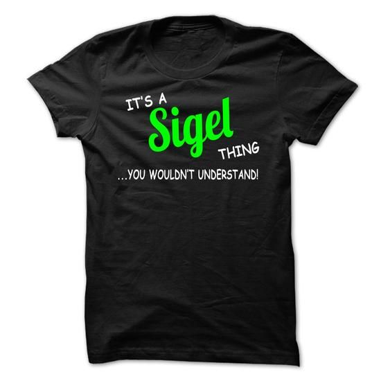 Sigel thing understand ST420 #name #tshirts #SIGEL #gift #ideas #Popular #Everything #Videos #Shop #Animals #pets #Architecture #Art #Cars #motorcycles #Celebrities #DIY #crafts #Design #Education #Entertainment #Food #drink #Gardening #Geek #Hair #beauty #Health #fitness #History #Holidays #events #Home decor #Humor #Illustrations #posters #Kids #parenting #Men #Outdoors #Photography #Products #Quotes #Science #nature #Sports #Tattoos #Technology #Travel #Weddings #Women