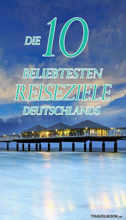 Die 10 Orte in Deutschland, die bei Touristen am beliebtesten sind