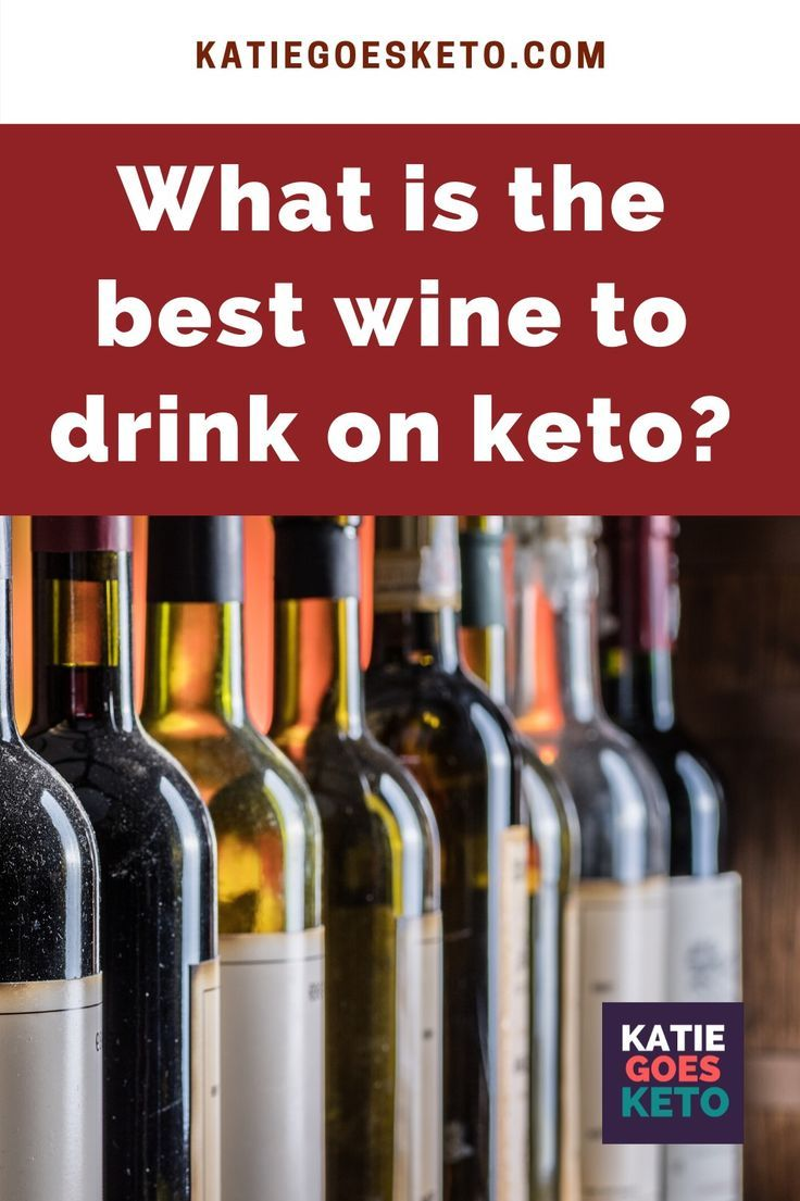 Best Wines For Keto Diet In 2020 Best Wine To Drink Wine Cooler Drinks