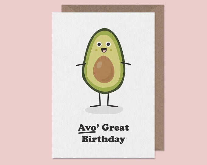 Avocado birthday card. birthday card funny. pun. vegetarian birthday card. avocado card. birthday card boyfriend. birthday card girlfriend