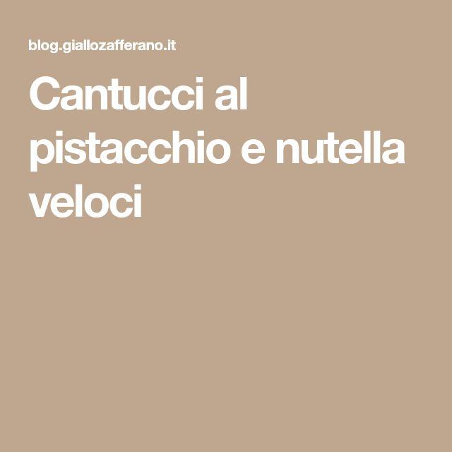 Cantucci al pistacchio e nutella veloci
