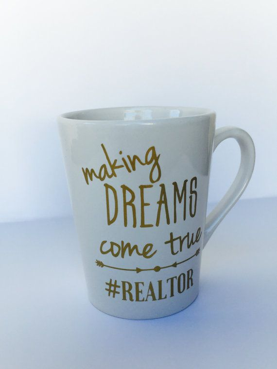 Making dreams come true real estate mug Realtor Gift real