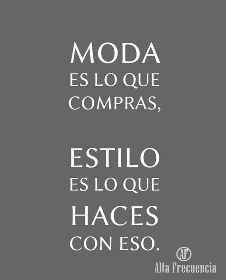 Moda es lo que compras, Estilo es lo que Haces con eso, frases con estilo en Español , Quotes by ata frecuencia Mexico.