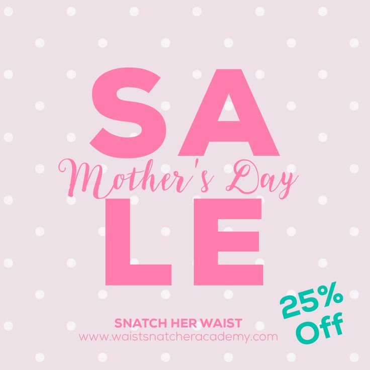 Mothers Day Waist Snatchers Sale. Home program. 30 days. No equipment needed!  Coupon CODE: MOTHERWSA Www.waistsnatcheracademy.com