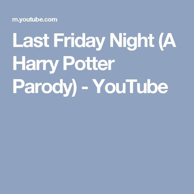 Last Friday Night (A Harry Potter Parody) - YouTube