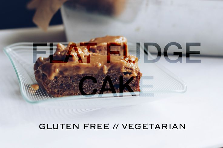 flat fudge cake gluten free & vegetarian recipe healthy food