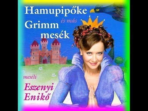 Eszenyi Enikő - Hamupipőke (Hamupipőke és más Grimm mesék)