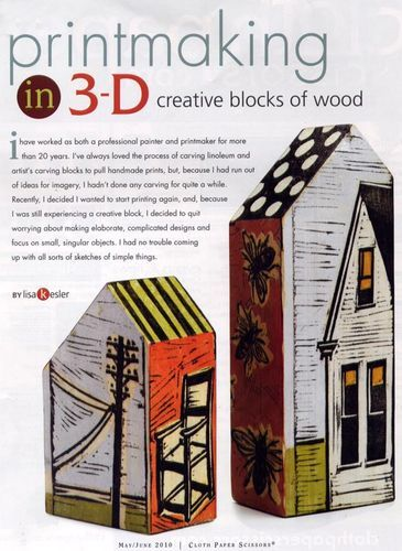 Cloth Paper Scissors houses... these have been printed... but blocks of wood painted would make a fun project...
