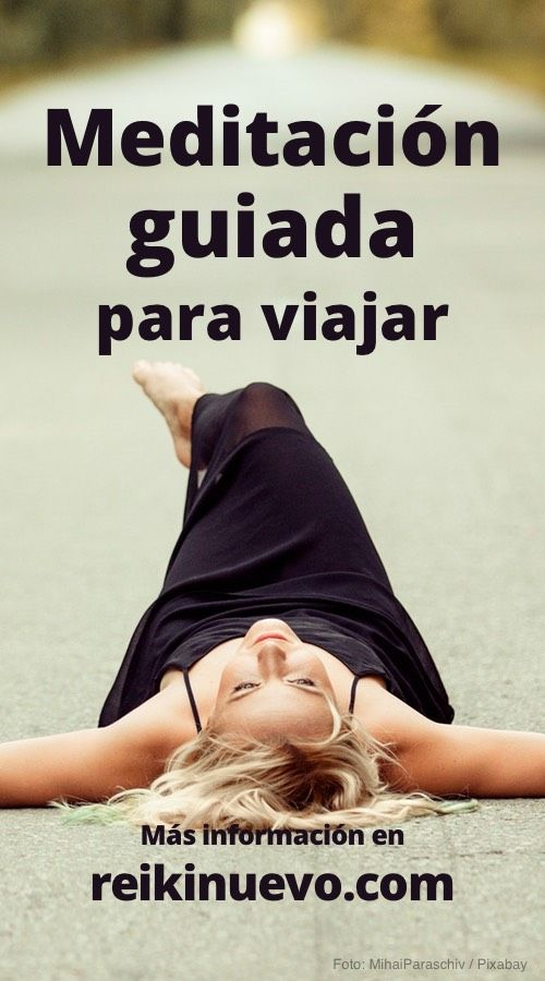 Meditación guiada para viajar. + info: https://www.reikinuevo.com/meditacion-guiada-viajar/