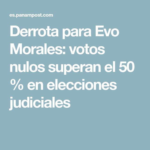 Derrota para Evo Morales: votos nulos superan el 50 % en elecciones judiciales
