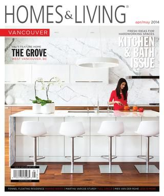 Homes & Living Magazine - Vancouver Apr/May 2014 -Kitchen & Bath Issue TEASER