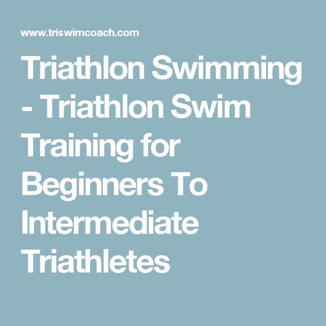 Triathlon Swimming - Triathlon Swim Training for Beginners To Intermediate Triathletes