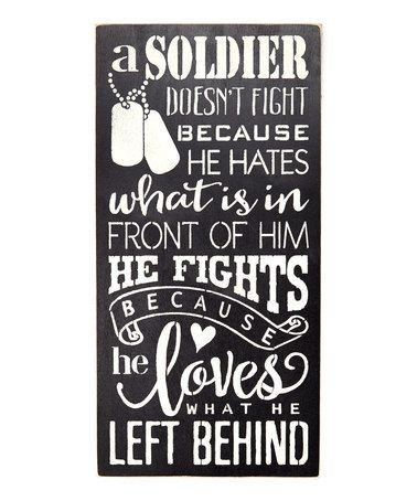 Look what I found on #zulily! 'A Soldier Doesn't Fight Because He Hates...' Wall Sign #zulilyfinds