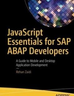 JavaScript Essentials for SAP ABAP Developers: A Guide to Mobile and Desktop Application Development 1st ed. Edition free download by Rehan Zaidi ISBN: 9781484222195 with BooksBob. Fast and free eBooks download.  The post JavaScript Essentials for SAP ABAP Developers: A Guide to Mobile and Desktop Application Development 1st ed. Edition Free Download appeared first on Booksbob.com.