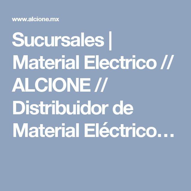 Sucursales   Material Electrico // ALCIONE // Distribuidor de Material Eléctrico…