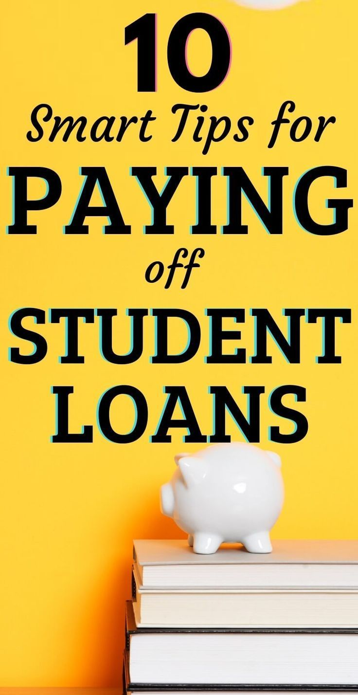 10 Smart Strategies For Paying Off Your Student Loans With Images Paying Student Loans Student Loan Forgiveness Loan Payoff