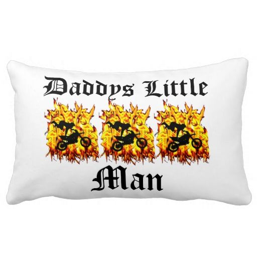 "http://www.zazzle.com.au/daddys_little_man_dirt_bike_riding_through_fire_pillow-189332528960665962?rf=238523064604734277 Daddys Little Man Dirt Bike Riding Through Fire Throw Pillow - This design features a dirt bike riding through fire, it says ""Daddys Little Man"". The other side has a full fire pattern on it."