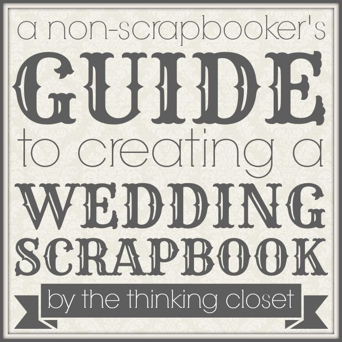 A Non Scrapbookers Guide To Creating Wedding Scrapbook Useful Tips On Prep