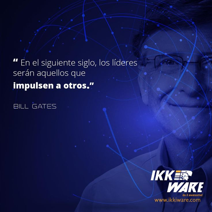 Impulsar a otros para ser líder #frases #BillGates #Martes #Programacion #Motivacion