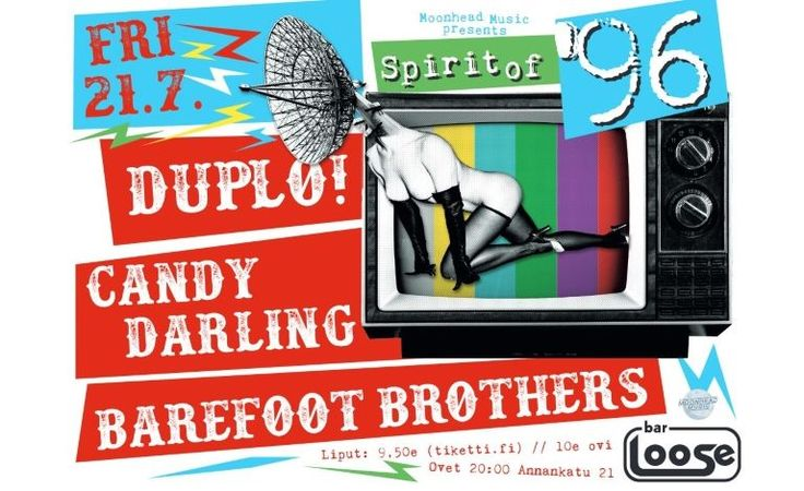 Spirit of ´96: Barefoot Brothers, Candy Darling & The Duplo! - Bar Loose, Helsinki - 21.7.2017 - Tiketti