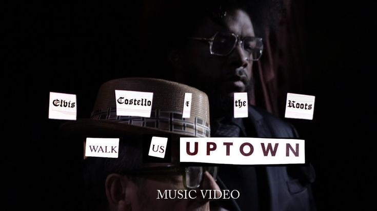 "Elvis Costello & The Roots - ""Walk Us Uptown"" (Official Music Video) (+p..."