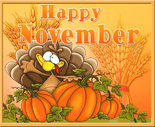 Happy November  to everyone, Enjoy your Weekend...NOVEMBER BE KIND!!!!!!