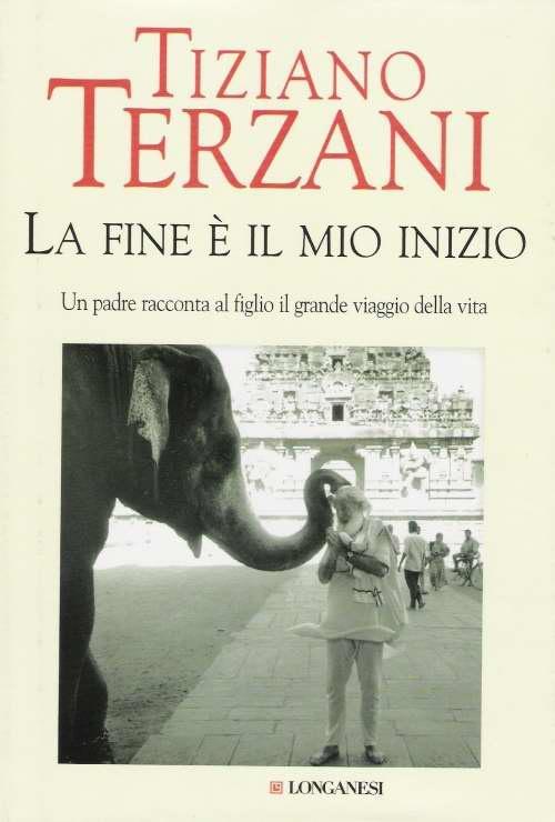 """""""La fine è il mio inizio"""" di Tiziano Terzani"""