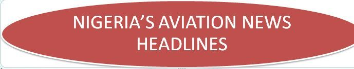 Welcome to Gozzylous Blog: Nigeria's Aviation News Headlines For Friday Augus...