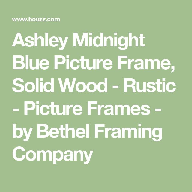 Ashley Midnight Blue Picture Frame, Solid Wood - Rustic - Picture Frames - by Bethel Framing Company