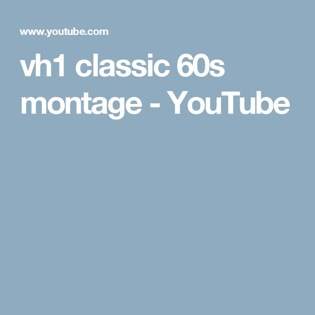 vh1 classic 60s montage - YouTube