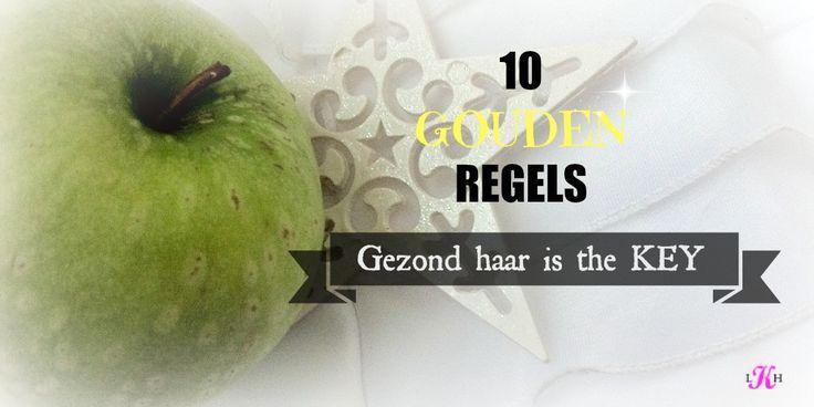 10 gouden regels: Gezond haar is the KEY. - Lang Kroeshaar