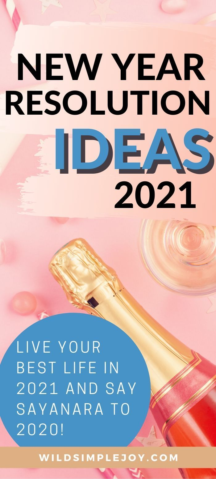 New Year Resolutions Ideas For Your Best Life In 2021 In 2020 New Years Resolution New Years Resolution List New Year Goals