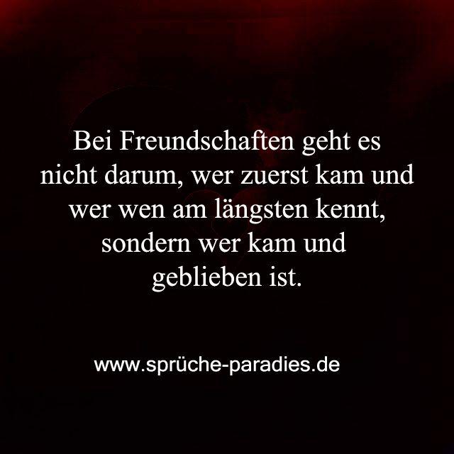 Bei Freundschaften geht es nicht darum, wer zuerst kam und wer wen am längsten kennt, sondern wer kam und geblieben ist.