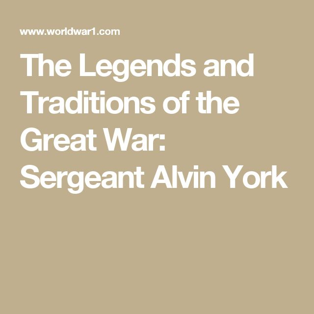 The Legends and Traditions of the Great War: Sergeant Alvin York