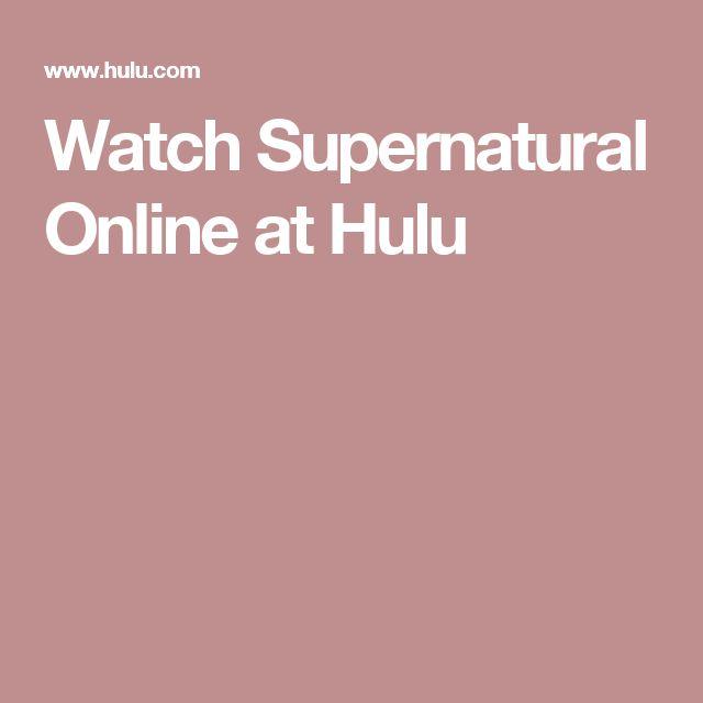 Watch Supernatural Online at Hulu