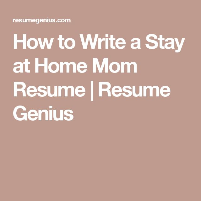 How to Write a Stay at Home Mom Resume Resume Genius Get a Job - stay at home mom resume template