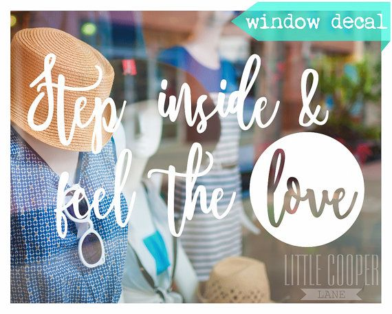 Shop Window Decal Sign Sticker  Step inside & feel the love by LittleCooperLane