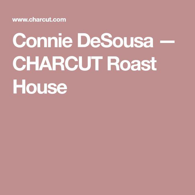 Connie DeSousa — CHARCUT Roast House