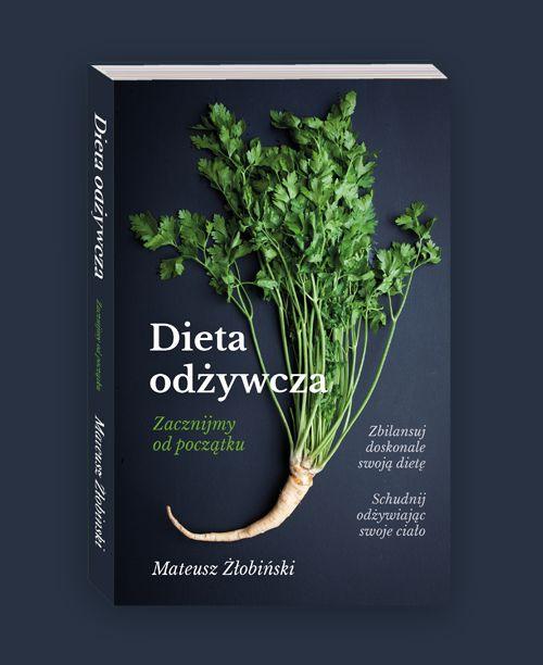 Dieta odżywcza, Mateusz Żłobiński, 39zł, blog salaterka.pl, też menu i przepisy