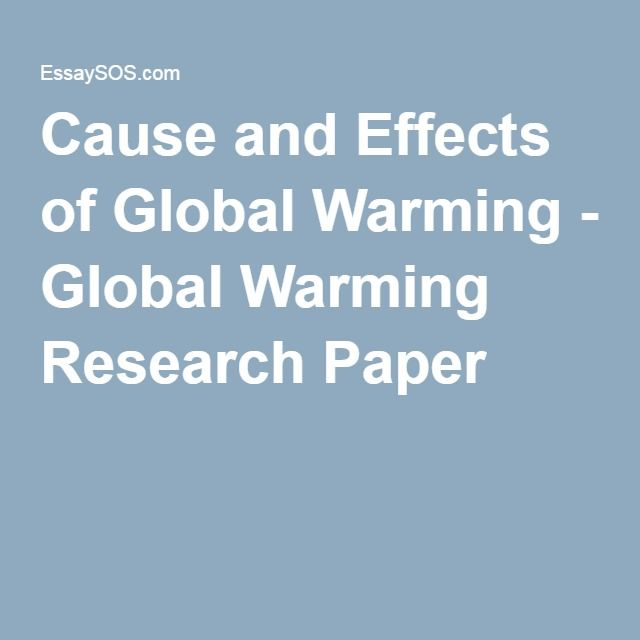 global warming report paper Introduction and meaning: the rise in earth's surface temperature as a consequence of greenhouse effect is called global warming what causes global warming 1.