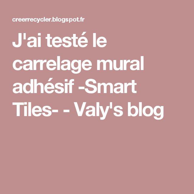 J'ai testé le carrelage mural adhésif -Smart Tiles- - Valy's blog