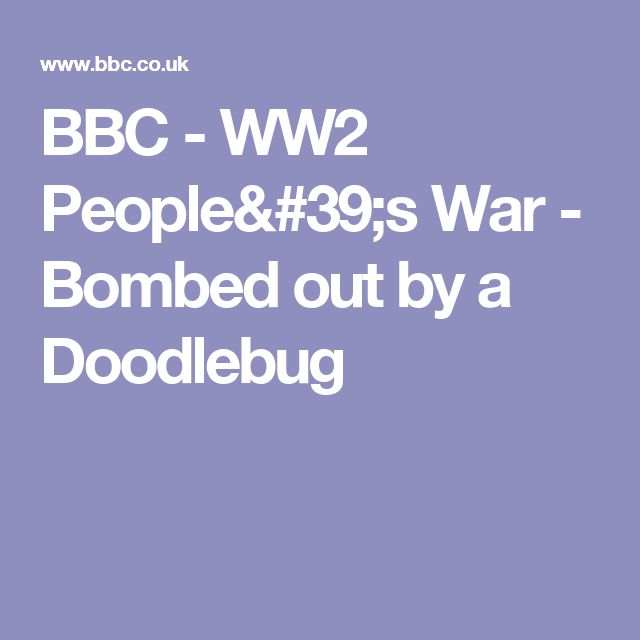 BBC - WW2 People's War - Bombed out by a Doodlebug