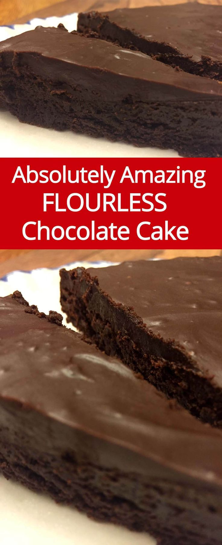 Flourless Gluten-Free Chocolate Cake with Chocolate Ganache Glaze